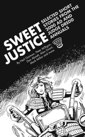 Sweet Justice: Selected Short Stories from the 2000 AD and Judge Dredd Annuals ebook by Neil Gaiman
