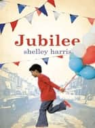Jubilee ebook by Shelley Harris