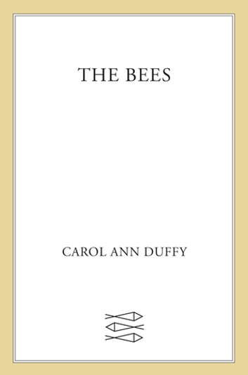The Bees - Poems ebook by Carol Ann Duffy