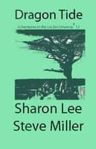 Dragon Tide ebook by Sharon Lee,Steve Miller