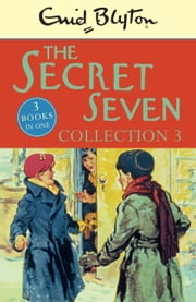 The Secret Seven Collection 3 ebook by Enid Blyton