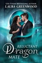 Reluctant Dragon Mate ebook by