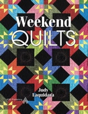 eBook Weekend Quilts ebook by Laquidara, Judy
