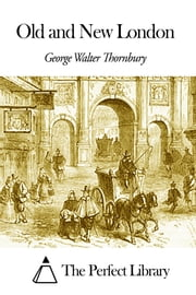 Old and New London ebook by George Walter Thornbury