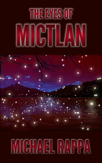 The Eyes of Mictlan ebook by Michael Rappa