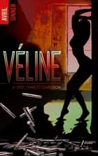 Véline - tome 3 - Sexe, crime et confusion ebook by Avril Sinner