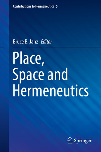 Place, Space and Hermeneutics ebook by