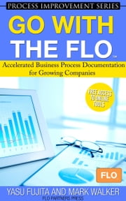 Go With the FLO - Accelerated Business Process Documentation for Growing Companies ebook by Yasu Fujita,Mark Walker