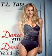 Dance with the Devil: Part 1 (Bundle) ebook by T.L. Tate