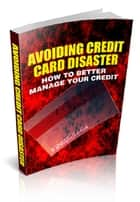 Avoiding Credit Card Disaster ebook by Anonymous
