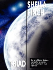 Triad: A Science Fiction Novel ebook by Sheila Finch