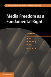 Media Freedom as a Fundamental Right ebook by Jan Oster