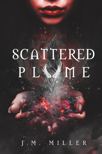 Scattered Plume ebook by J.M. Miller