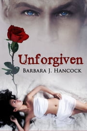 Unforgiven ebook by Barbara J. Hancock