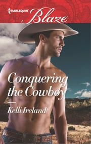 Conquering the Cowboy ebook by Kelli Ireland