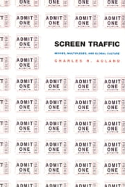 Screen Traffic - Movies, Multiplexes, and Global Culture ebook by Charles R. Acland