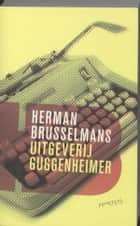 Uitgeverij Guggenheimer ebook by Herman Brusselmans