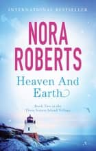 Heaven And Earth - Number 2 in series ebook by Nora Roberts