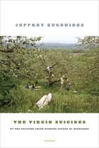 The Virgin Suicides - A Novel ebook by Jeffrey Eugenides