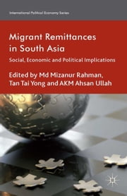 Migrant Remittances in South Asia - Social, Economic and Political Implications ebook by