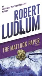 The Matlock Paper - A Novel eBook by Robert Ludlum
