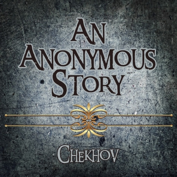 An Anonymous Story audiobook by Anton Chekhov