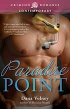 Ebook Paradise Point di Dana Volney