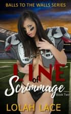 Line Of Scrimmage ebook by Lolah Lace