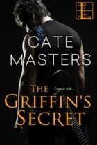 The Griffin's Secret ebook by Cate Masters
