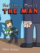 Matthew Meets the Man ebook by Travis Nichols