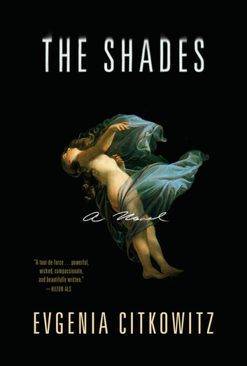 The Shades: A Novel ebook by Evgenia Citkowitz