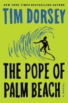 The Pope of Palm Beach - A Novel eBook by Tim Dorsey
