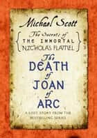 The Death of Joan of Arc ebook by Michael Scott