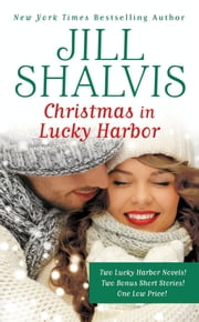 Christmas in Lucky Harbor - Simply Irresistible/The Sweetest Thing/Two Bonus Short Stories ebook by Jill Shalvis
