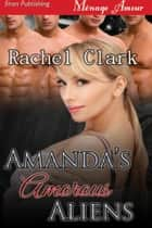 Amanda's Amorous Aliens ebook by Rachel Clark