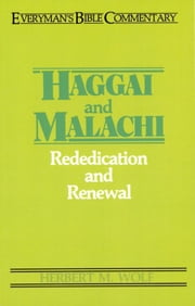 Haggai & Malachi- Everyman's Bible Commentary ebook by Herbert . Wolf