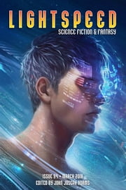 Lightspeed Magazine, Issue 94 (March 2018) ebook by John Joseph Adams, N.K. Jemisin, Seanan McGuire,...