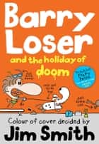 Barry Loser and the holiday of doom ebook by Jim Smith