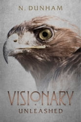 Visionary - Unleashed ebook by N. Dunham