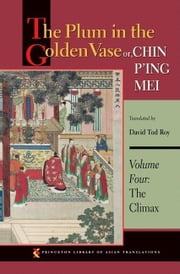 The Plum in the Golden Vase or, Chin P'ing Mei, Volume Three: The Aphrodisiac ebook by Roy, David Tod