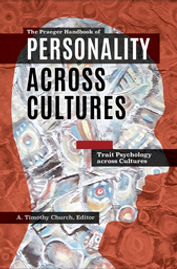 The Praeger Handbook of Personality Across Cultures [3 volumes] ebook by