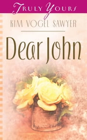 Dear John ebook by Kim Vogel Sawyer