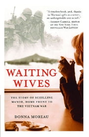 Waiting Wives - The Story of Schilling Manor, Home Front to the Vi ebook by Donna Moreau