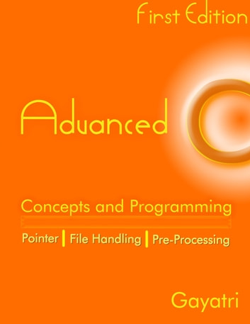 Advanced C Concepts and Programming ebook by Gayatri