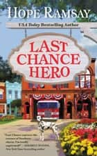 Last Chance Hero ebook by Hope Ramsay