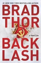 Backlash - A Thriller ebook by Brad Thor