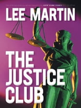 The Justice Club ebook by Lee Martin