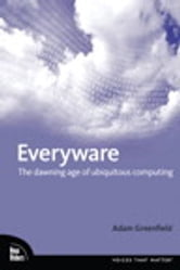 Everyware - The Dawning Age of Ubiquitous Computing ebook by Adam Greenfield