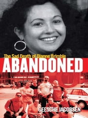 Abandoned - The sad death of Dianne Brimble ebook by Geesche Jacobsen