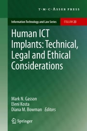 Human ICT Implants: Technical, Legal and Ethical Considerations ebook by